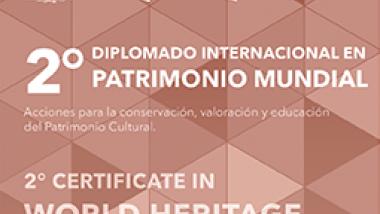 2º Diplomado Internacional Patrimonio Mundial 2018